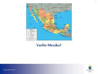 Varför Mexiko?