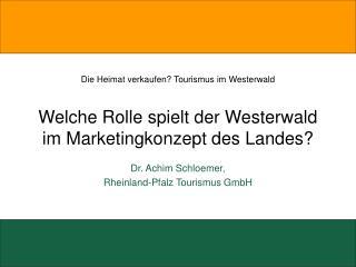 Dr. Achim Schloemer,  Rheinland-Pfalz Tourismus GmbH