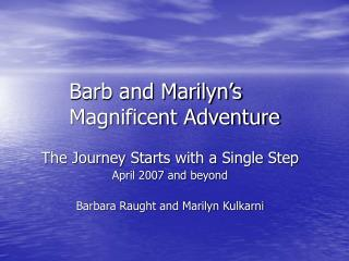 Barb and Marilyn's  Magnificent Adventure
