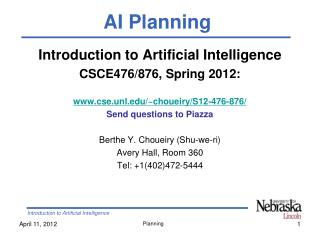 Introduction to Artificial Intelligence CSCE476/876, Spring 2012: