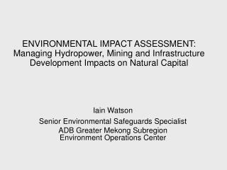 Iain Watson Senior Environmental Safeguards Specialist