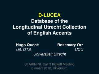 D-LUCEA Database of the  Longitudinal Utrecht Collection  of English Accents