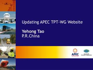 Updating APEC TPT-WG Website  Yehong Tao P.R.China