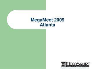 MegaMeet 2009 Atlanta