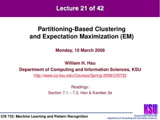 Monday, 10 March 2008 William H. Hsu Department of Computing and Information Sciences, KSU