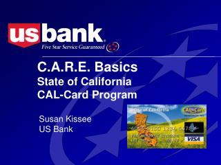 C.A.R.E. Basics  State of California CAL-Card Program