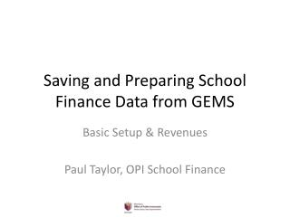 Saving and Preparing School Finance Data from GEMS