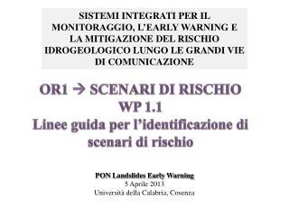 PON  Landslides Early Warning 5 Aprile 2013 Università della Calabria, Cosenza