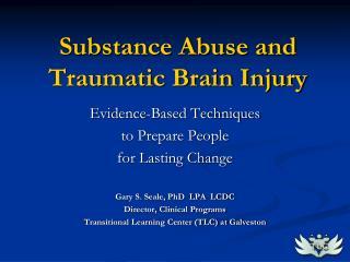 Substance Abuse and Traumatic Brain Injury