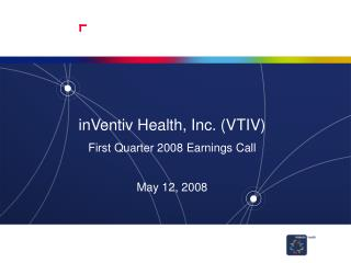 inVentiv Health, Inc. (VTIV) First Quarter 2008 Earnings Call May 12, 2008