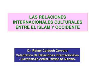 LAS RELACIONES INTERNACIONALES CULTURALES ENTRE EL ISLAM Y OCCIDENTE