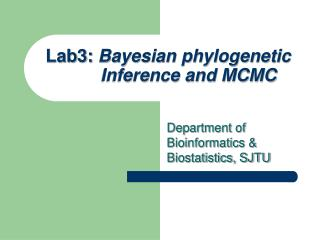 Lab3:  Bayesian phylogenetic Inference and MCMC