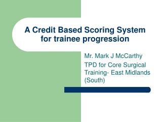 A Credit Based Scoring System for trainee progression