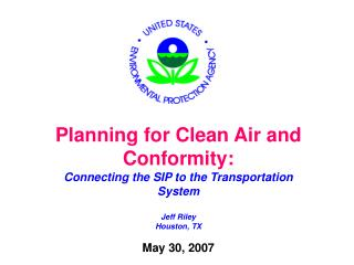 Planning for Clean Air and Conformity: Connecting the SIP to the Transportation System Jeff Riley