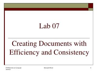 Lab 07 Creating Documents with Efficiency and Consistency