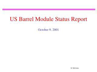 US Barrel Module Status Report