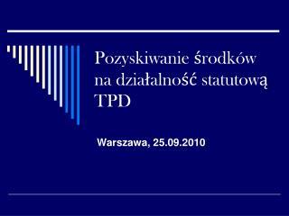 Pozyskiwanie środków na działalność statutową TPD