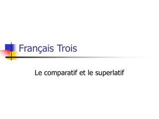 Fran�ais Trois