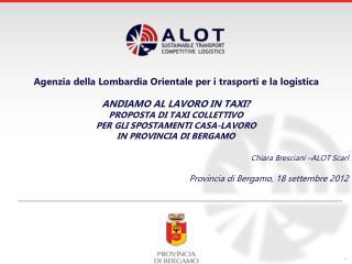 Agenzia della Lombardia Orientale per i trasporti e la logistica ANDIAMO AL LAVORO IN TAXI?