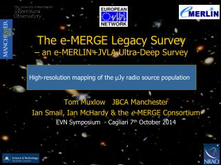 The e-MERGE Legacy Survey              – an e-MERLIN+JVLA Ultra-Deep Survey
