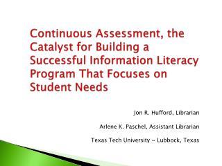 Jon R. Hufford, Librarian  Arlene K. Paschel, Assistant Librarian