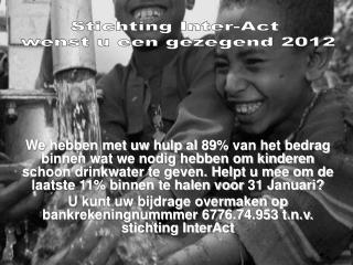 Stichting Inter-Act  wenst u een gezegend 2012