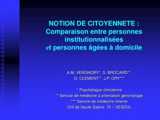 NOTION DE CITOYENNETE :  Comparaison entre personnes institutionnalis es  et personnes  g es   domicile