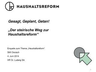 """Gesagt, Geplant, Getan! """"Der steirische Weg zur Haushaltsreform"""""""