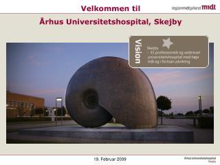 Velkommen til Århus Universitetshospital, Skejby
