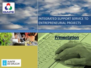 INTEGRATED SUPPORT SERVICE TO ENTREPRENEURIAL PROJECTS
