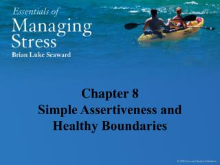 Chapter 8 Simple Assertiveness and Healthy Boundaries