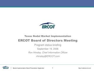 ERCOT and Market Participants have confirmed implementation by 1/1/09