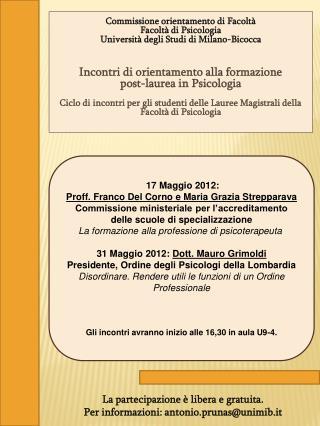 La partecipazione � libera e gratuita. Per informazioni: antonio.prunas@unimib.it