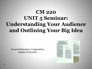 CM 220 UNIT 5 Seminar: Understanding Your Audience and Outlining Your Big Idea