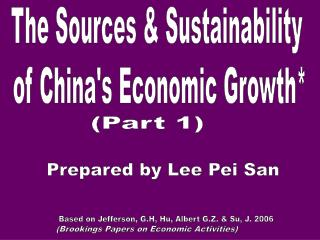 The Sources & Sustainability  of China's Economic Growth*