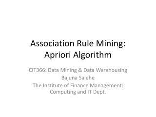 Association Rule Mining: Apriori Algorithm