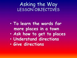 Asking the Way LESSON OBJECTIVES