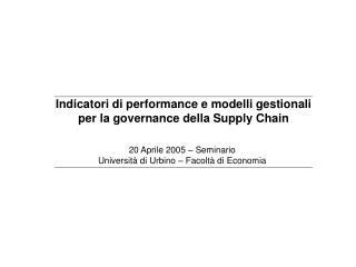 Indicatori di performance e modelli gestionali  per la governance della Supply Chain