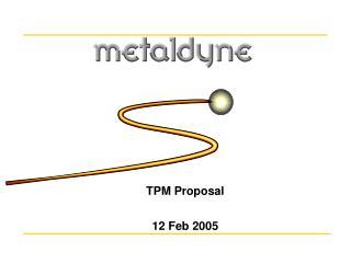 TPM Proposal 12 Feb 2005