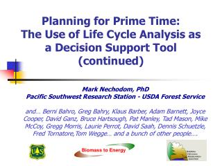 Planning for Prime Time:   The Use of Life Cycle Analysis as a Decision Support Tool (continued)