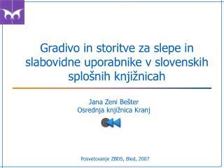 Gradivo in storitve za slepe in slabovidne uporabnike v slovenskih splošnih knjižnicah