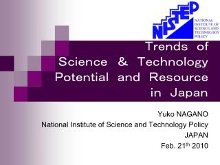 Trends of  Science & Technology  Potential and Resource  in Japan