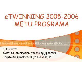 e TWINNING 2005-2006 METU PROGRAMA