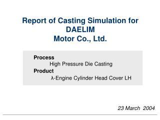 Report of Casting Simulation for DAELIM Motor Co., Ltd.