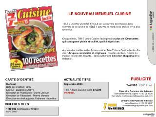 Mensuel Date de création : 2009 Editeur : Lagardère Active