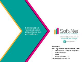 Expositor: MBA Ing. Carlos Dextre Porras, PMP   Ingeniero de Sistemas colegiado   PMP  Certificate