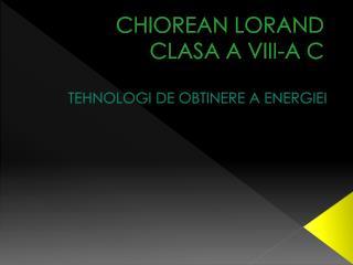 CHIOREAN LORAND CLASA A VIII-A C