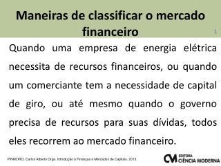 Maneiras  de  classificar  o  mercado financeiro