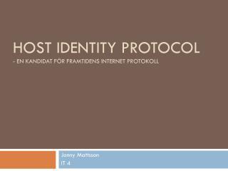 Host Identity Protocol - En kandidat för framtidens internet protokoll