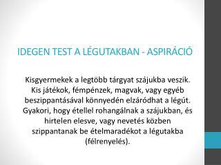 IDEGEN TEST A LÉGUTAKBAN - ASPIRÁCIÓ